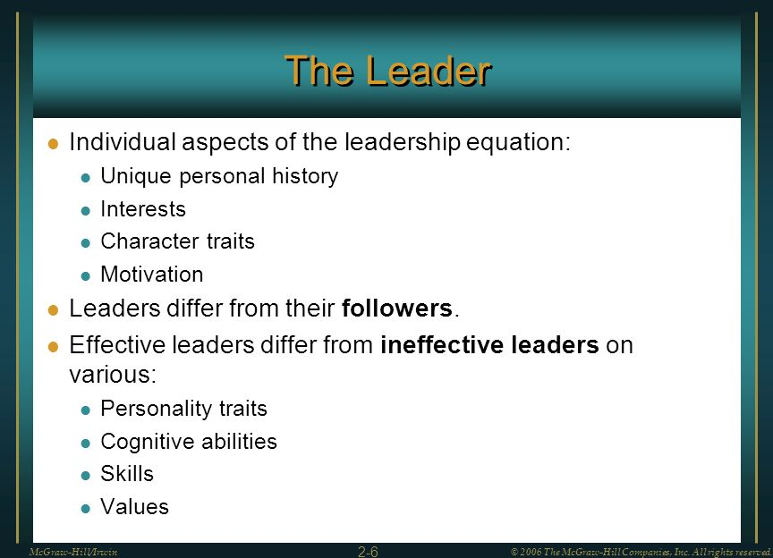 The Leader Individual aspects of the leadership equation: