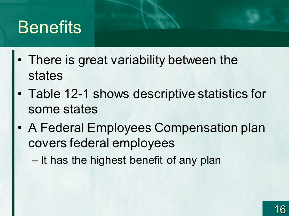 Benefits There is great variability between the states
