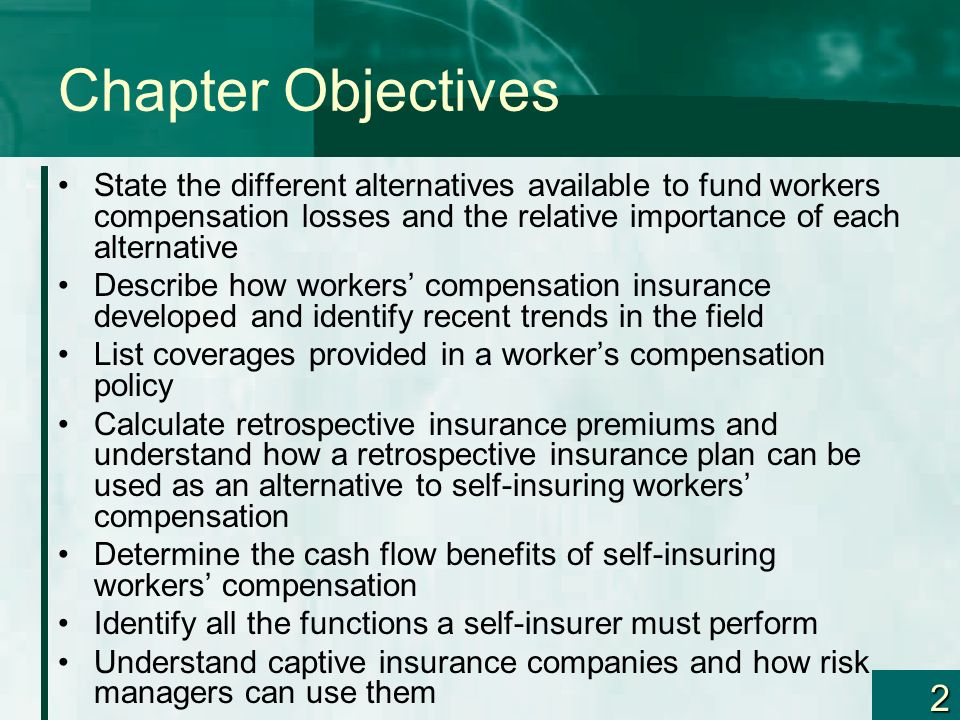 Chapter Objectives State the different alternatives available to fund workers compensation losses and the relative importance of each alternative.