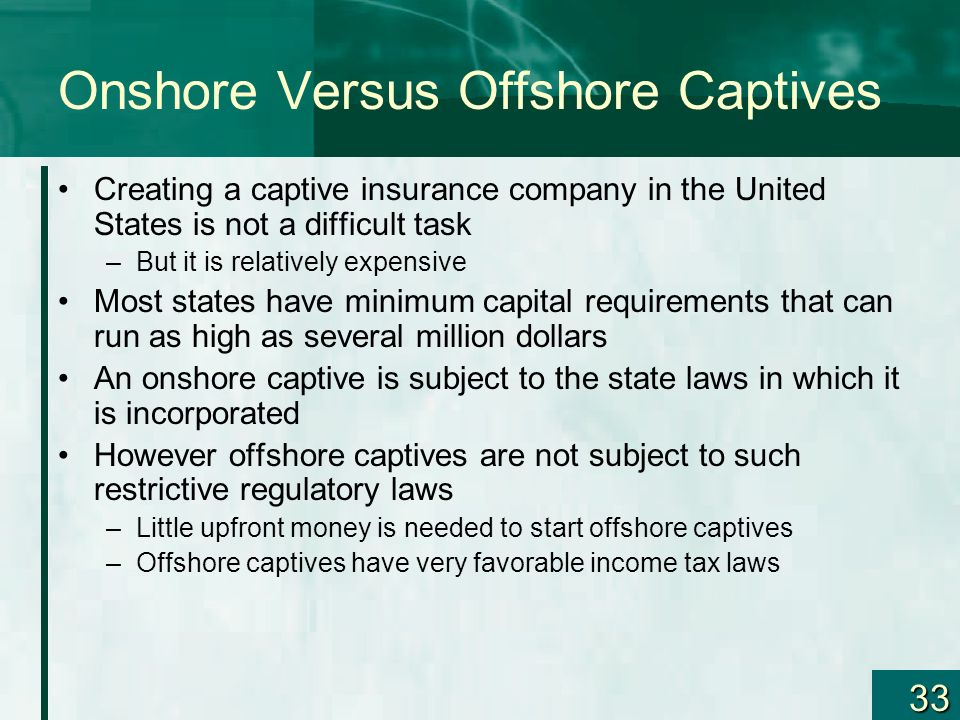 Onshore Versus Offshore Captives