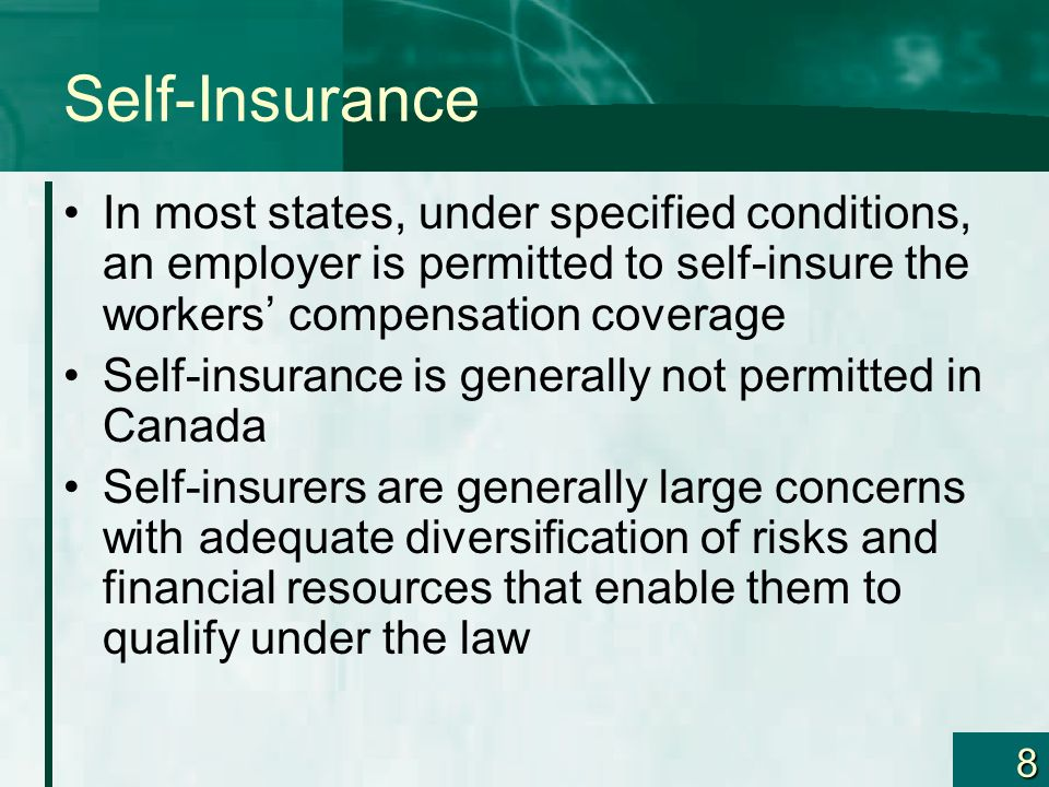 Self-Insurance In most states, under specified conditions, an employer is permitted to self-insure the workers' compensation coverage.