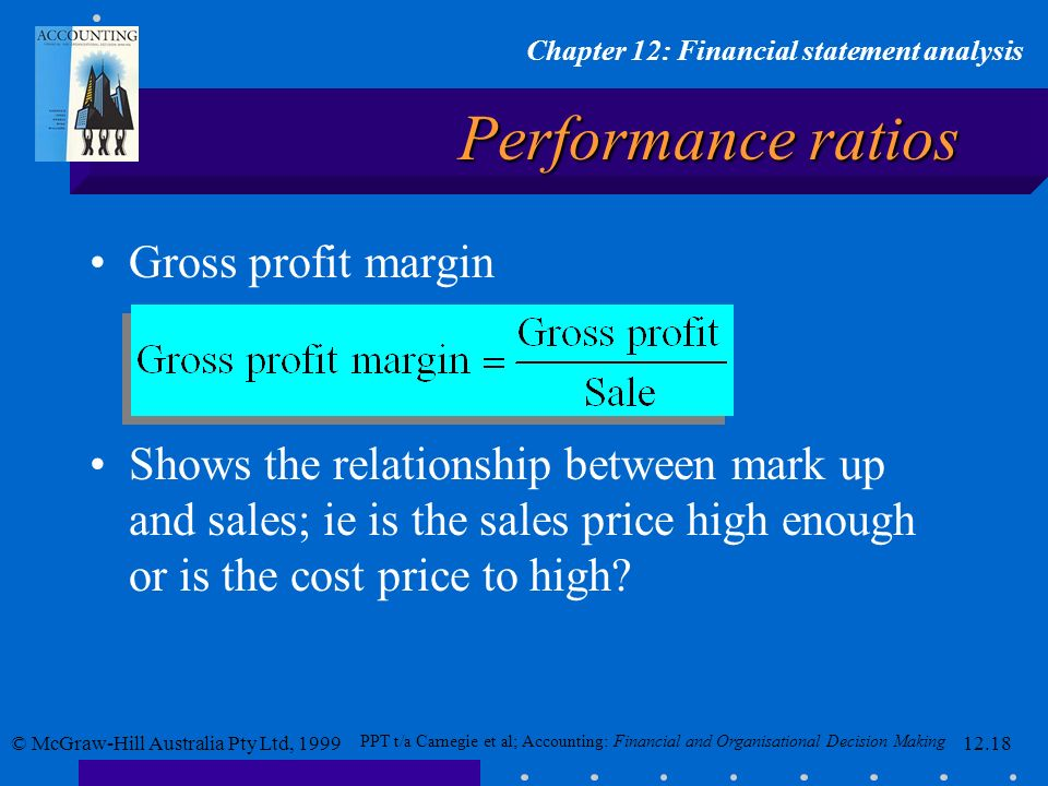 financial ratios and gross profit An explanation of gross profit margin, net profit margin, current ratio, inventory turnover and return on owner's equity.