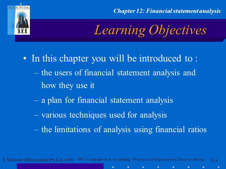 Learning Objectives In this chapter you will be introduced to :