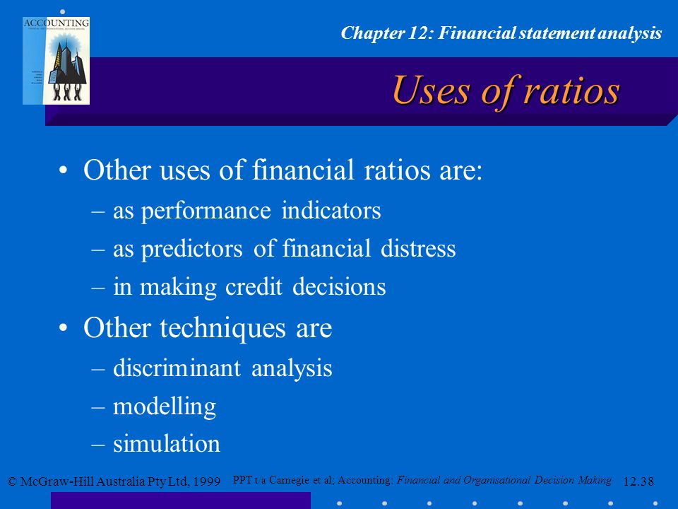 Uses of ratios Other uses of financial ratios are: