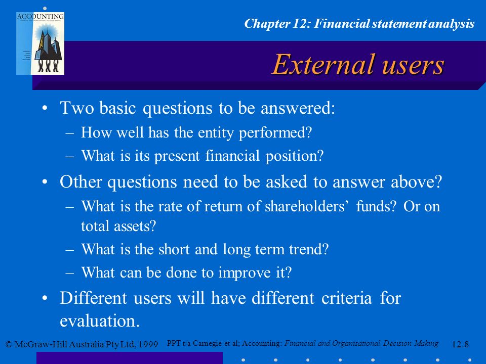 External users Two basic questions to be answered: