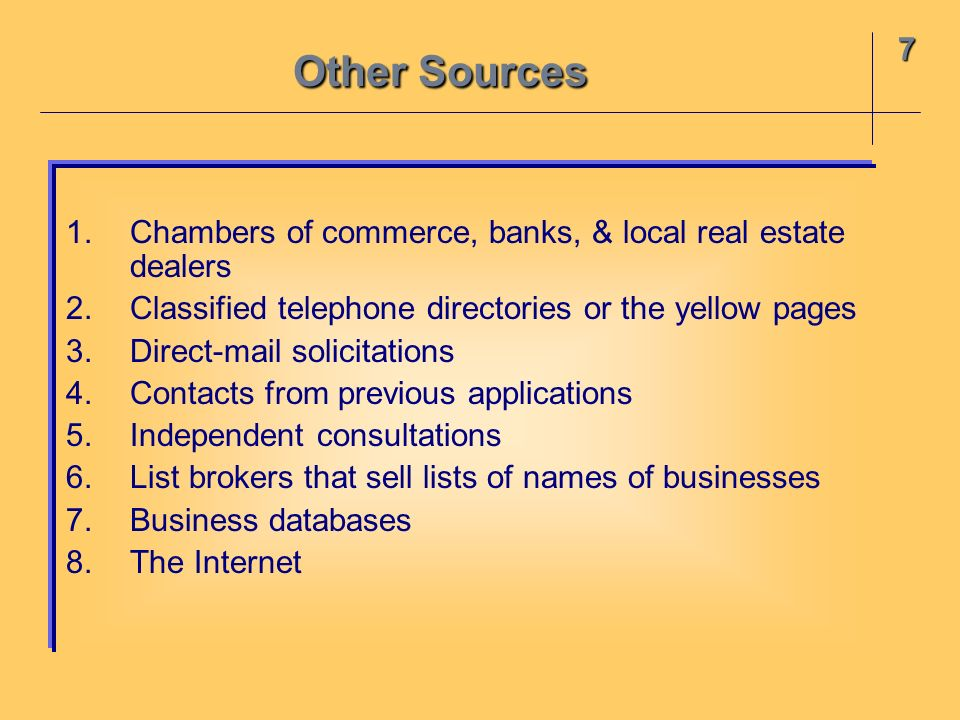 Other Sources 7. Chambers of commerce, banks, & local real estate dealers. Classified telephone directories or the yellow pages.