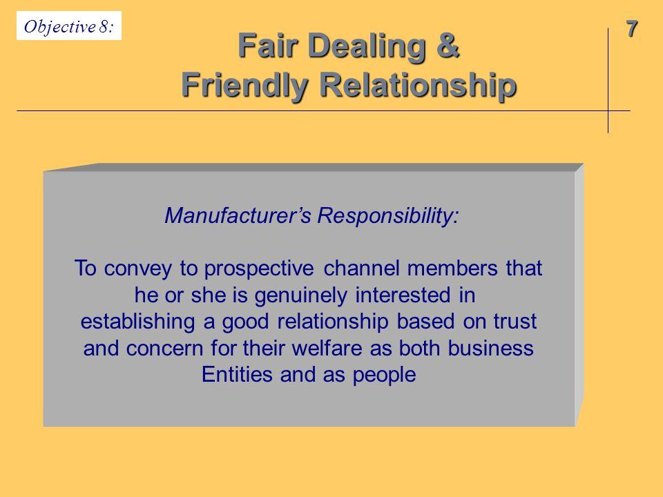 Fair Dealing & Friendly Relationship