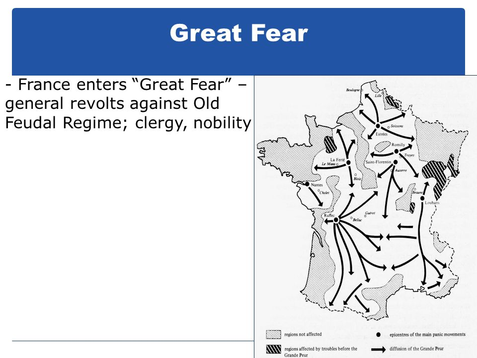 Great Fear - France enters Great Fear – general revolts against Old Feudal Regime; clergy, nobility.