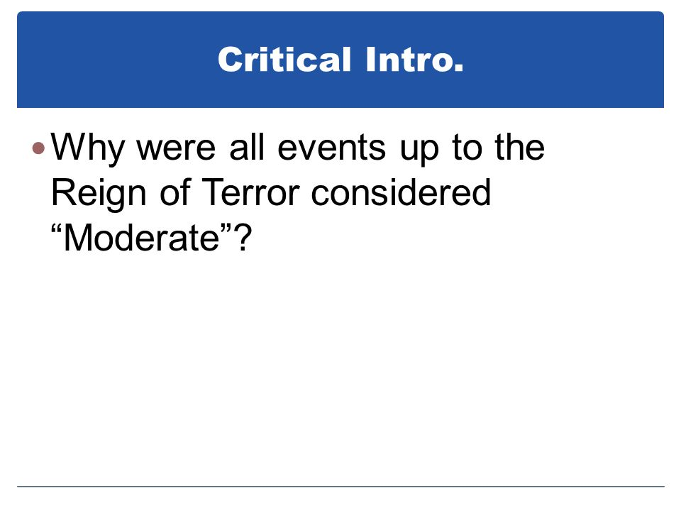 Why were all events up to the Reign of Terror considered Moderate