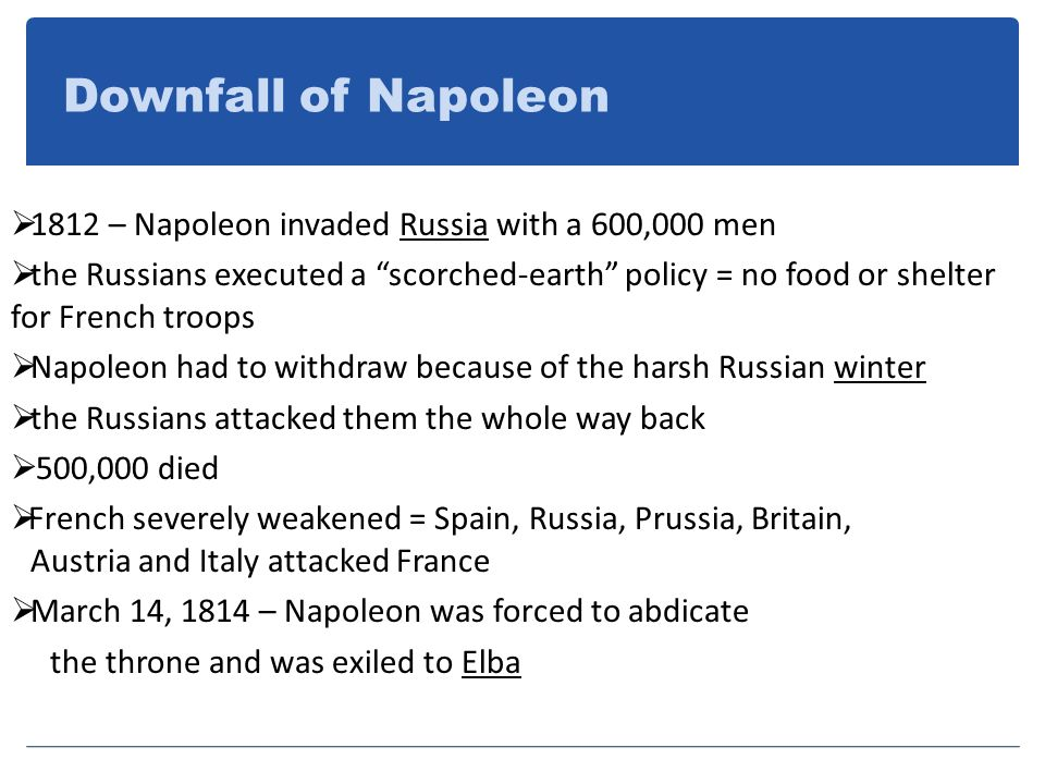Downfall of Napoleon 1812 – Napoleon invaded Russia with a 600,000 men