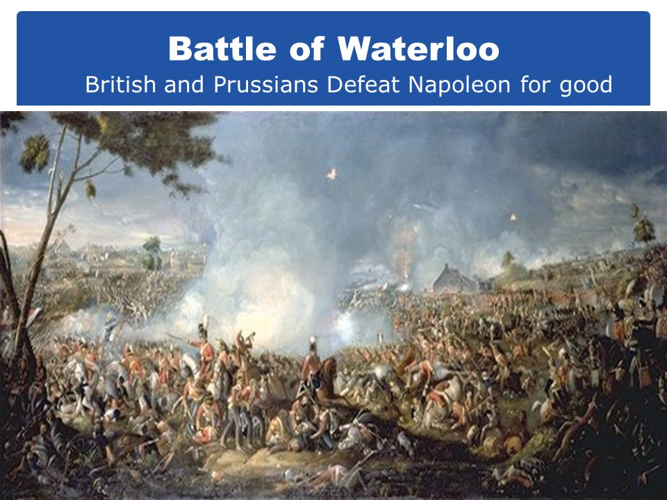Battle of Waterloo British and Prussians Defeat Napoleon for good