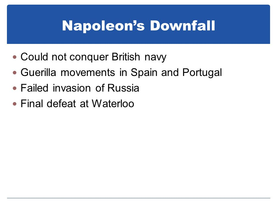 Napoleon's Downfall Could not conquer British navy