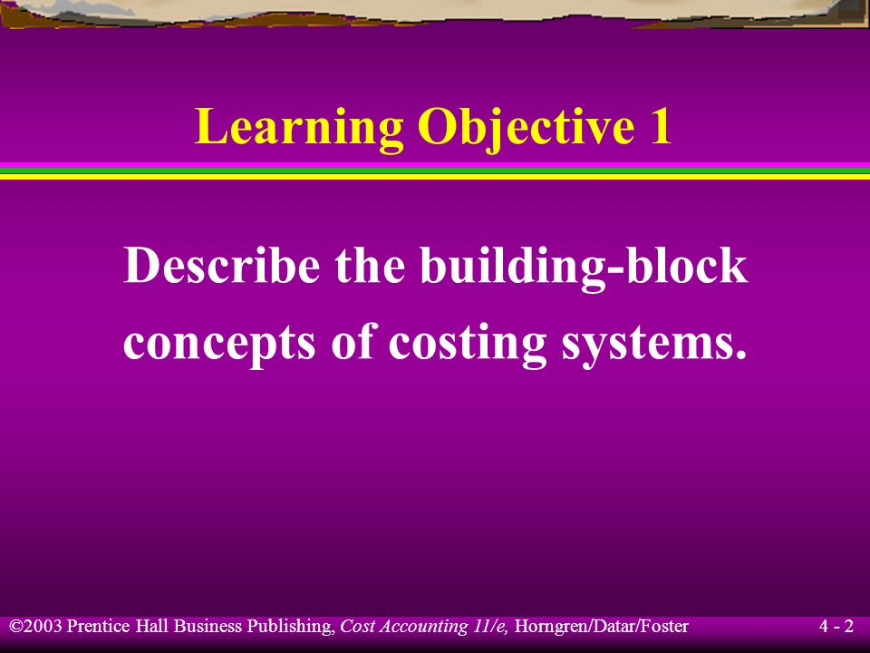 Describe the building-block concepts of costing systems.