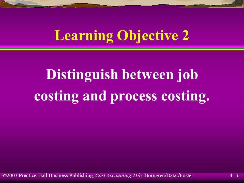 Distinguish between job costing and process costing.