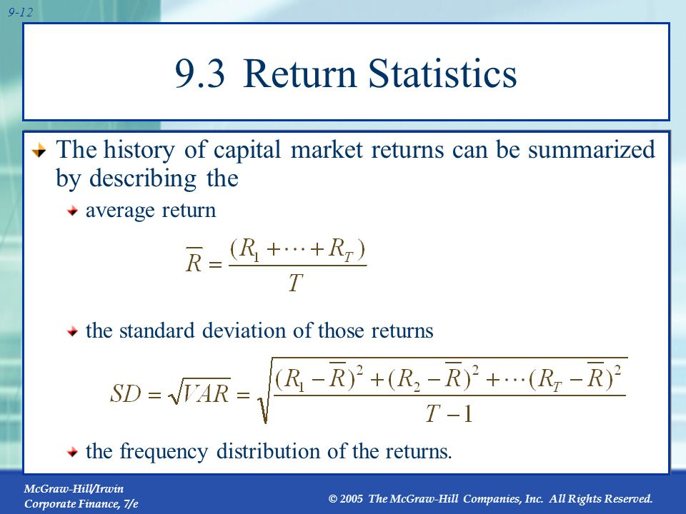 9.3 Return Statistics The history of capital market returns can be summarized by describing the. average return.