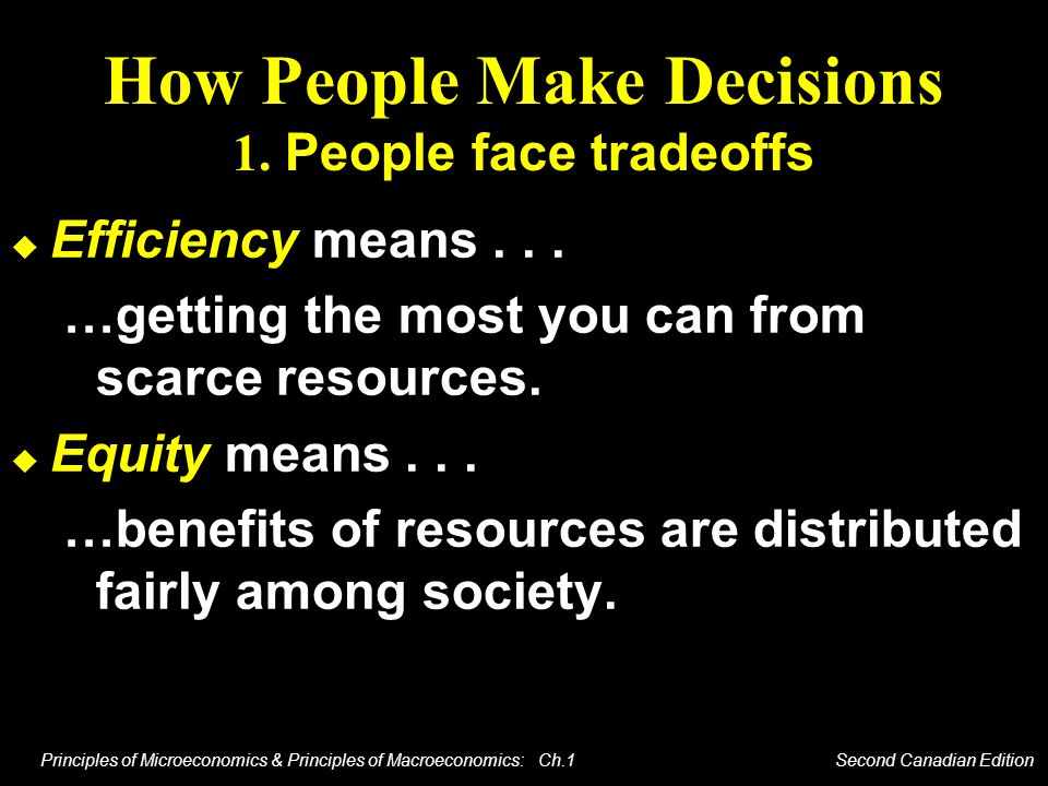 How People Make Decisions 1. People face tradeoffs