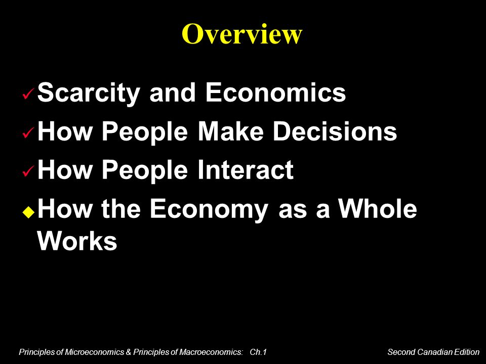 Overview Scarcity and Economics How People Make Decisions