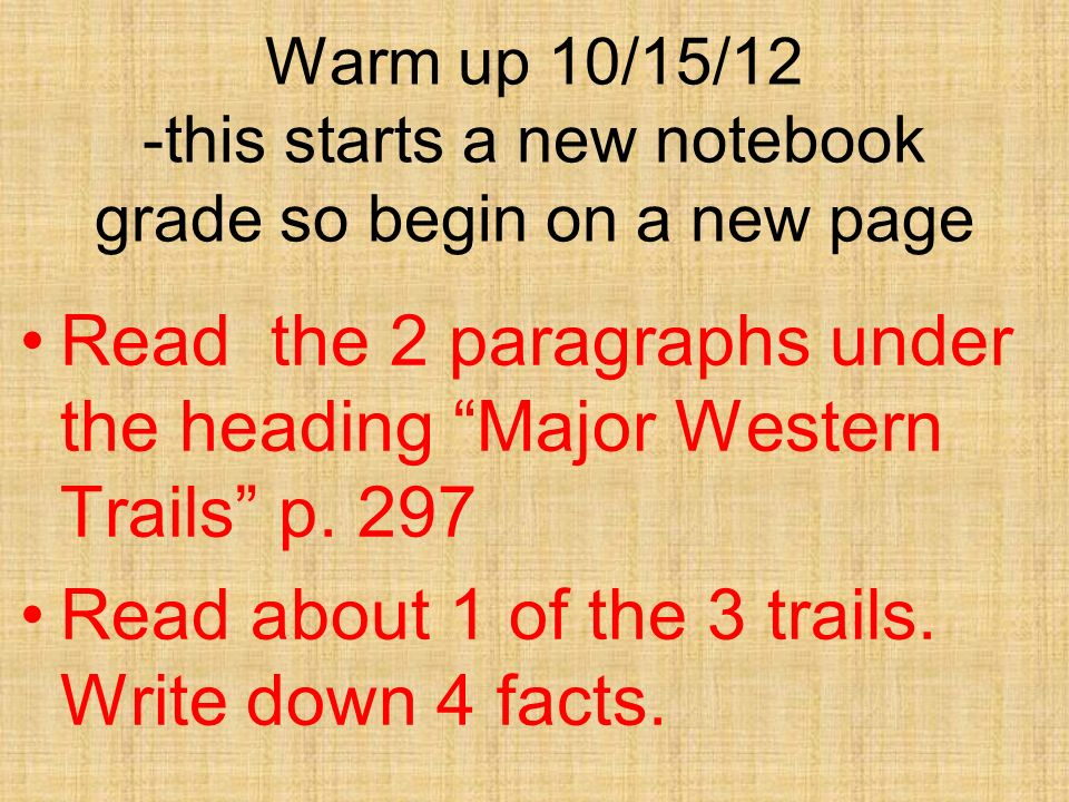 Read the 2 paragraphs under the heading Major Western Trails p. 297