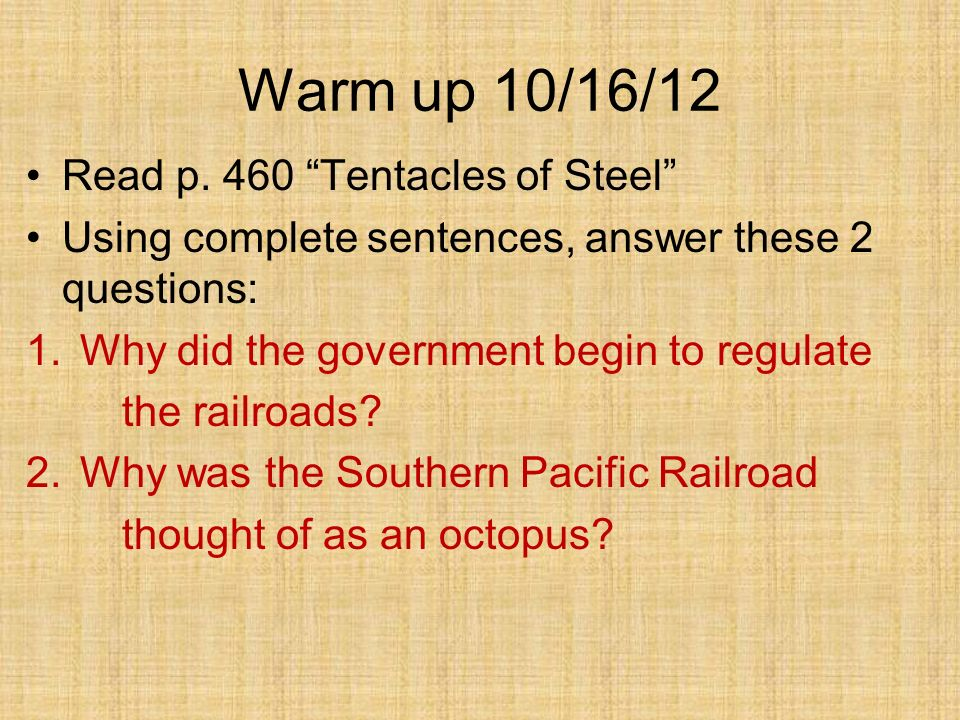 Warm up 10/16/12 Read p. 460 Tentacles of Steel