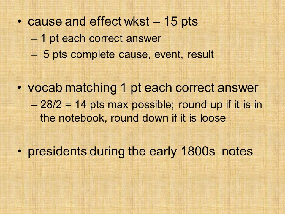cause and effect wkst – 15 pts