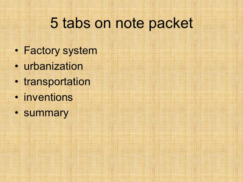 5 tabs on note packet Factory system urbanization transportation