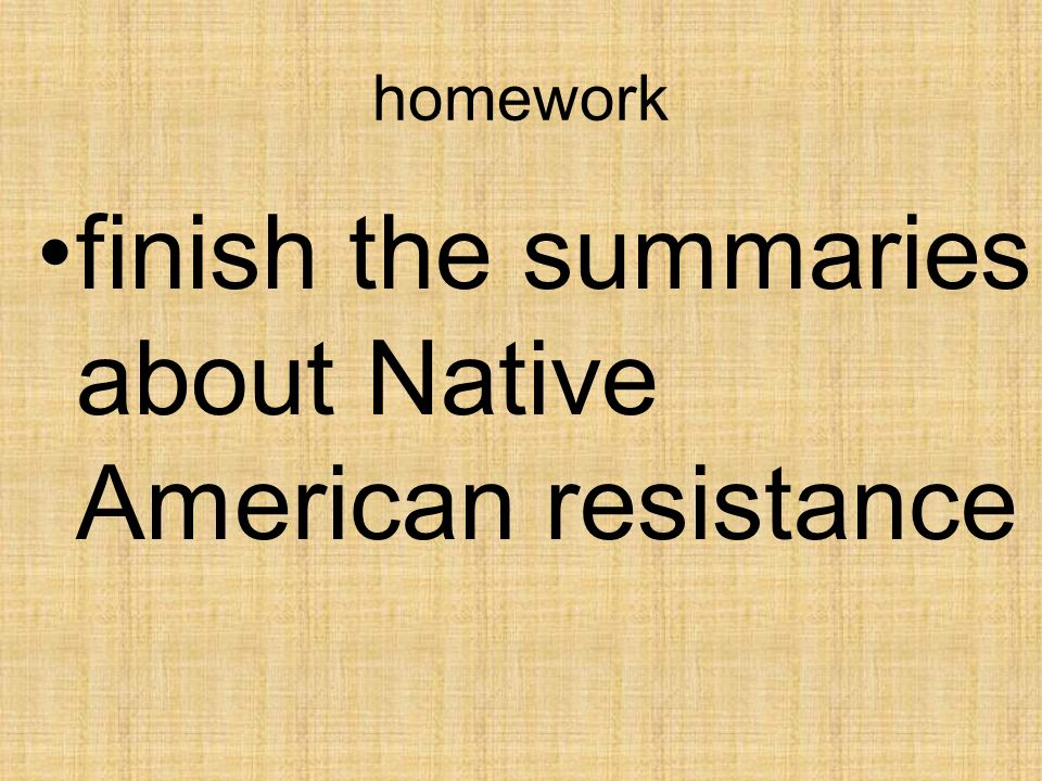finish the summaries about Native American resistance