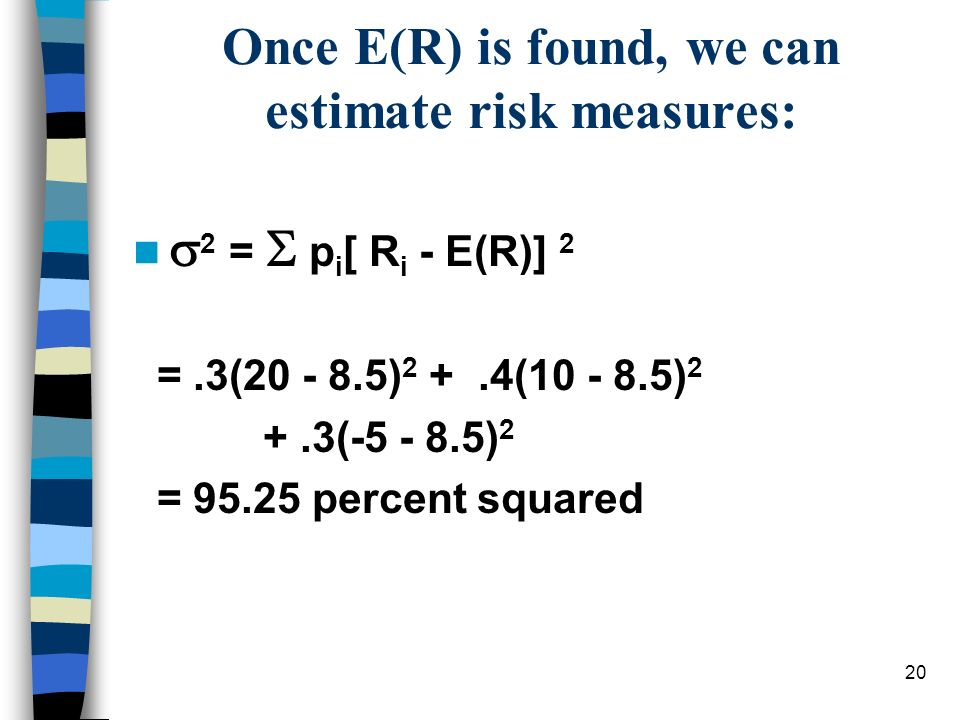 Once E(R) is found, we can estimate risk measures: