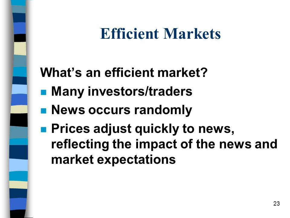 Efficient Markets What's an efficient market Many investors/traders