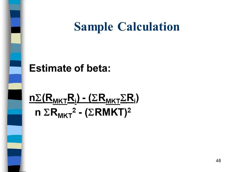 Sample Calculation Estimate of beta: n(RMKTRi) - (RMKTRi)