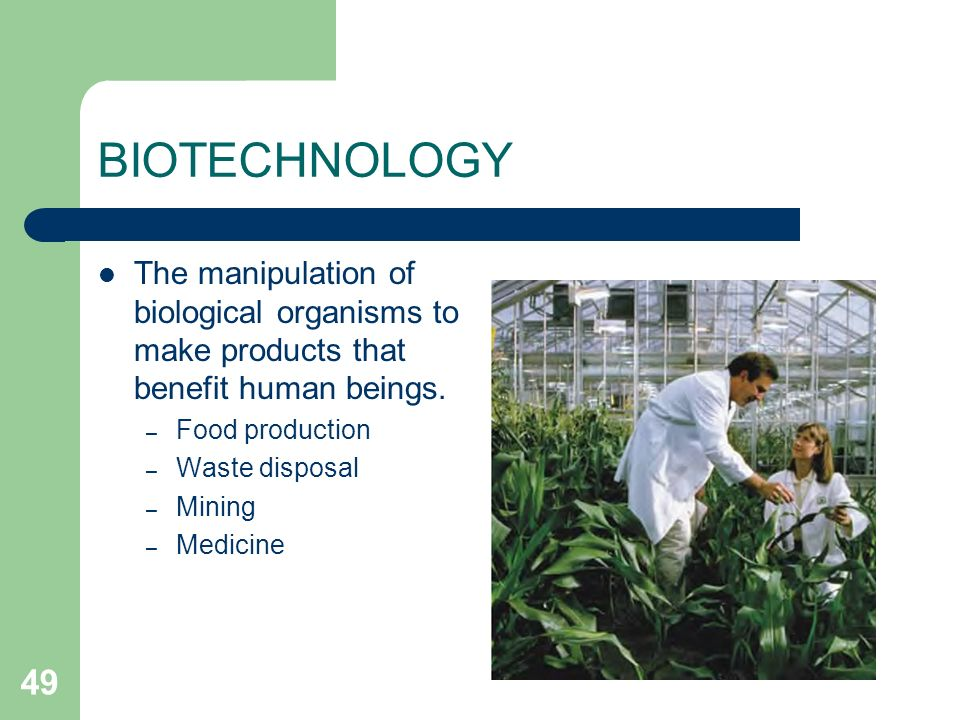 how biotechnology benefits the human environment Benefits and concerns related to rdna biotechnology-derived foods benefits and concerns related to rdna biotechnology environmental benefits rdna biotechnology.