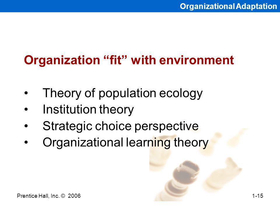 Organization fit with environment Theory of population ecology