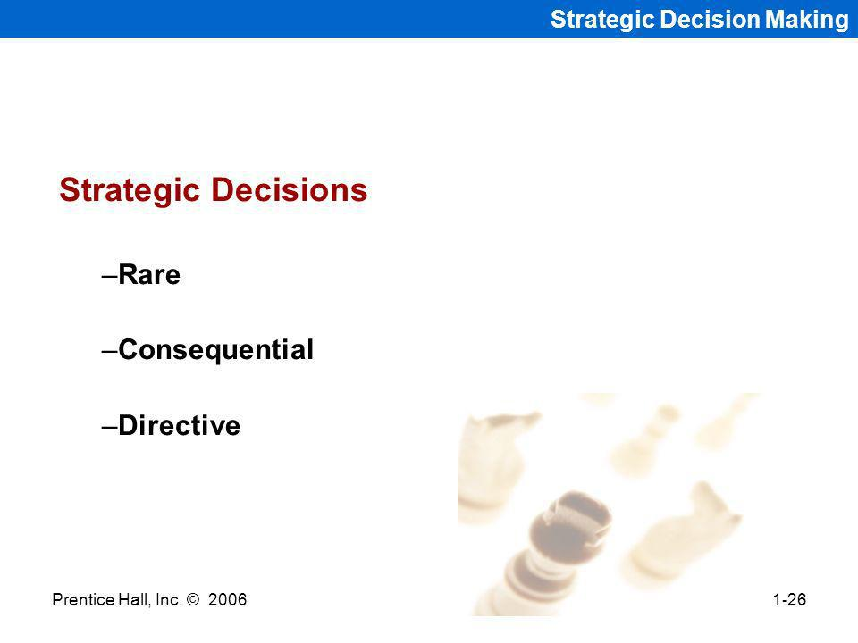 Strategic Decisions Rare Consequential Directive