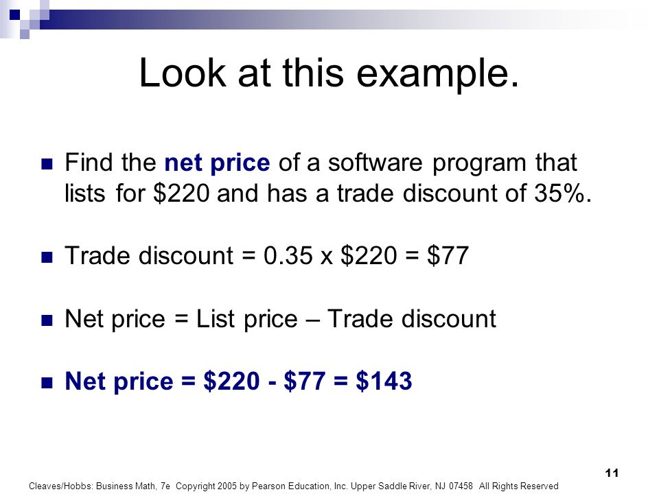 Look at this example. Find the net price of a software program that lists for $220 and has a trade discount of 35%.