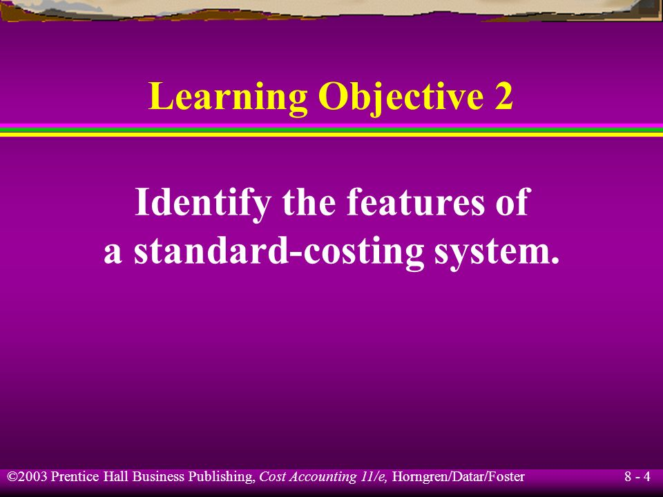 Identify the features of a standard-costing system.