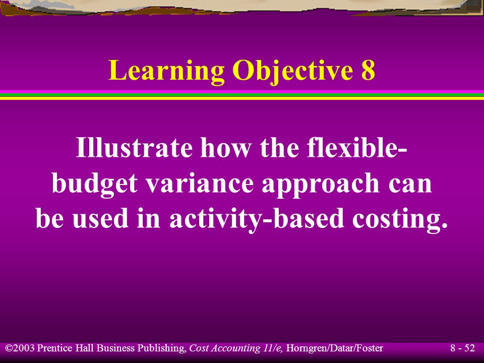Illustrate how the flexible- budget variance approach can
