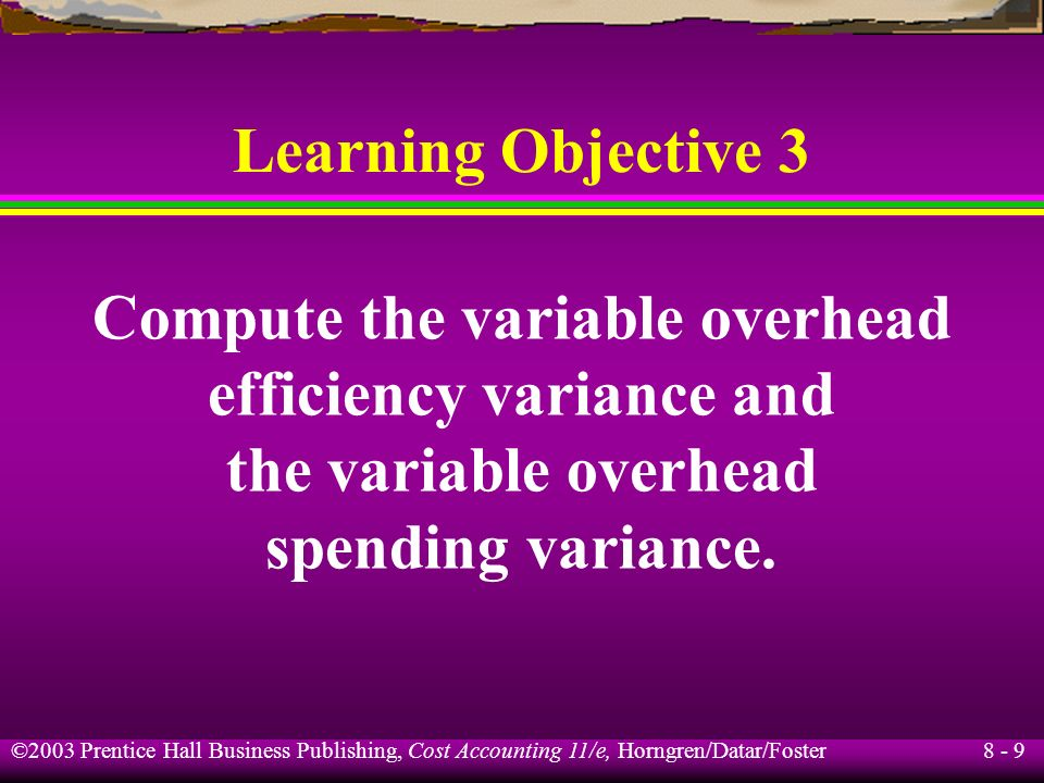 Compute the variable overhead efficiency variance and