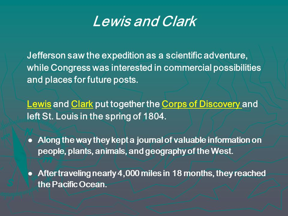 Lewis and Clark Jefferson saw the expedition as a scientific adventure, while Congress was interested in commercial possibilities.