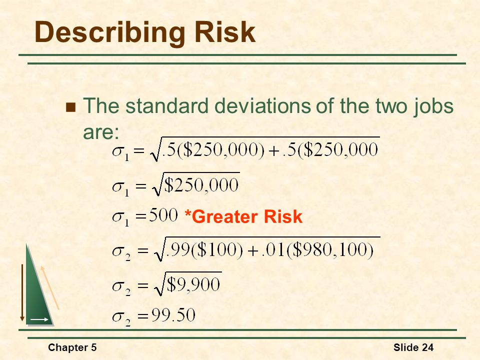 Describing Risk The standard deviations of the two jobs are: