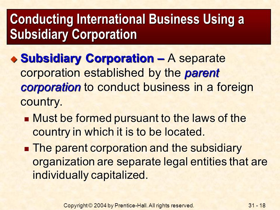 Conducting International Business Using a Subsidiary Corporation