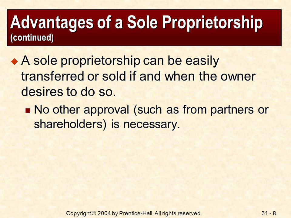 Advantages of a Sole Proprietorship (continued)