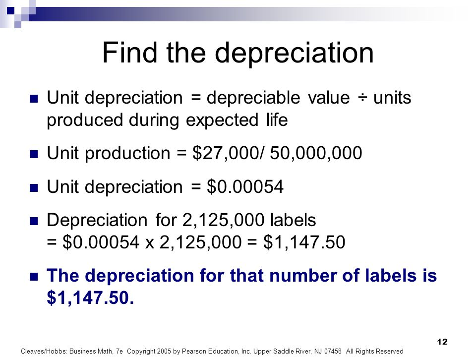 Find the depreciation Unit depreciation = depreciable value ÷ units produced during expected life. Unit production = $27,000/ 50,000,000.