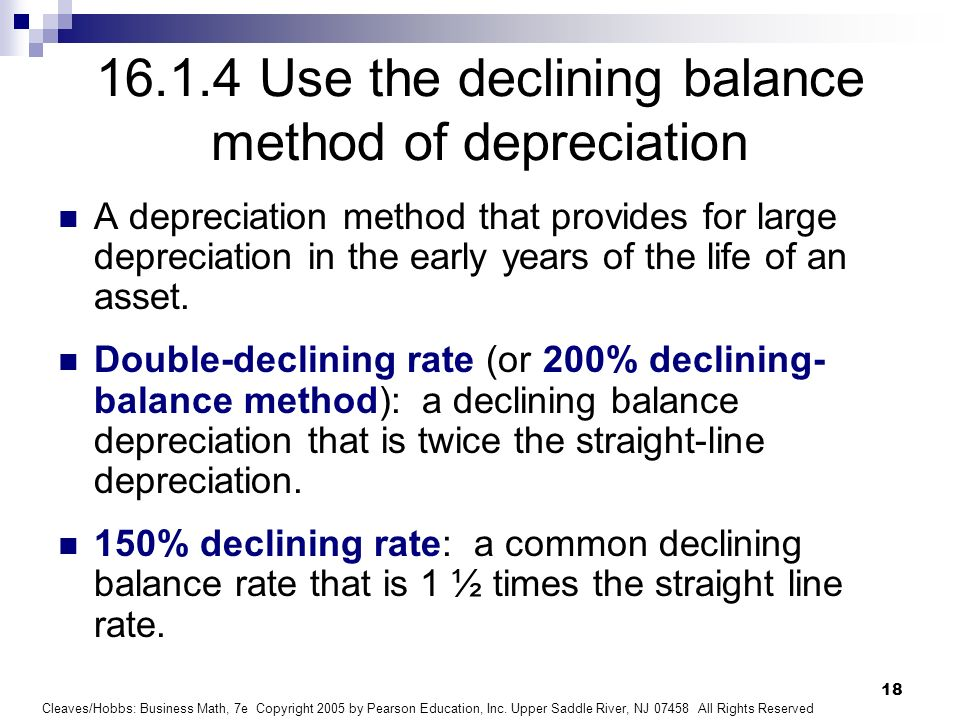 Use the declining balance method of depreciation