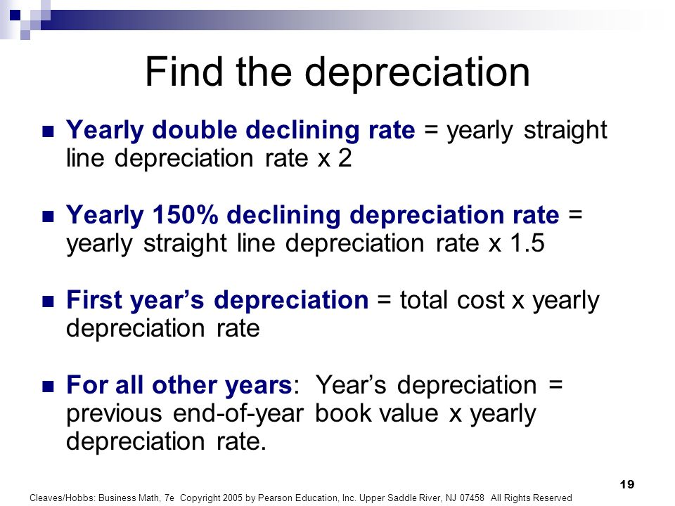 Find the depreciation Yearly double declining rate = yearly straight line depreciation rate x 2.