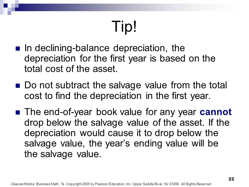 Tip!In declining-balance depreciation, the depreciation for the first year is based on the total cost of the asset.