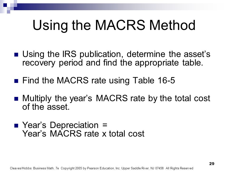 Using the MACRS MethodUsing the IRS publication, determine the asset's recovery period and find the appropriate table.