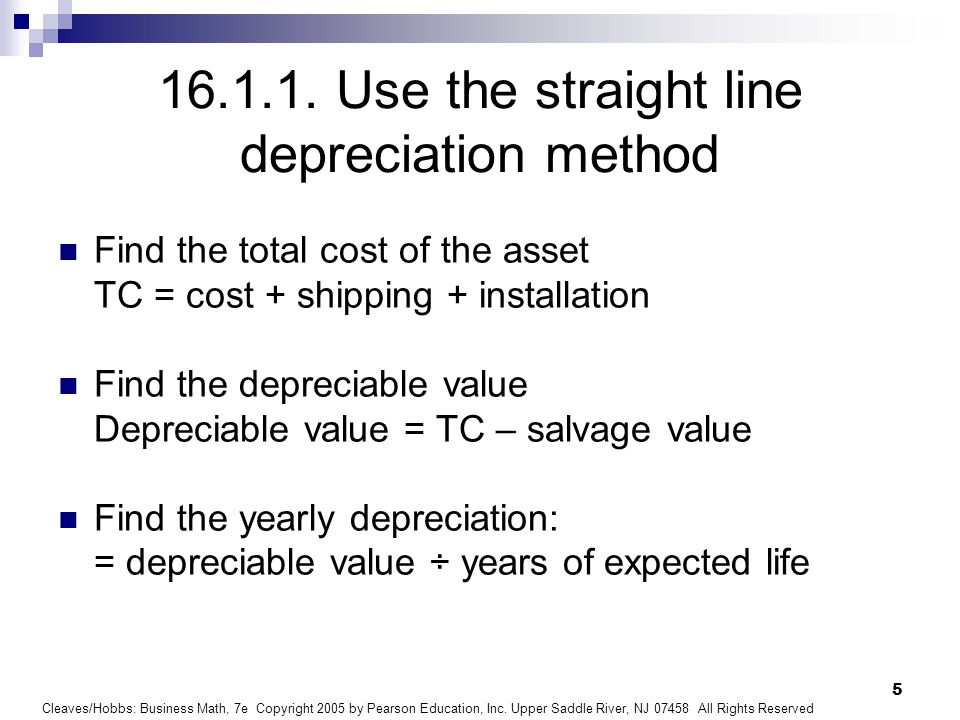 16.1.1. Use the straight line depreciation method