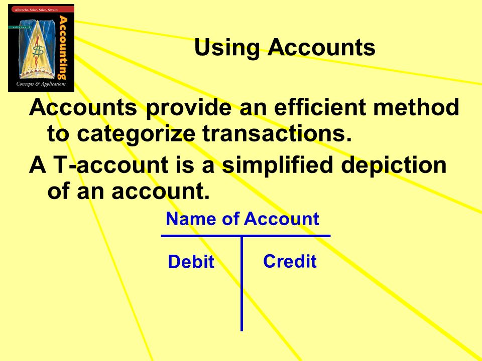 Accounts provide an efficient method to categorize transactions.