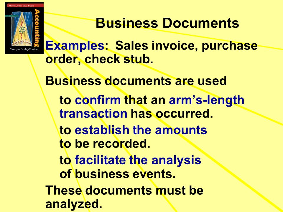 Business Documents Examples: Sales invoice, purchase order, check stub. Business documents are used.