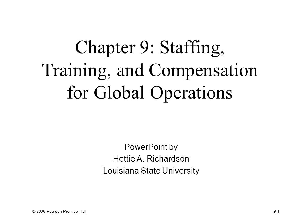 Chapter 9: Staffing, Training, and Compensation for Global Operations