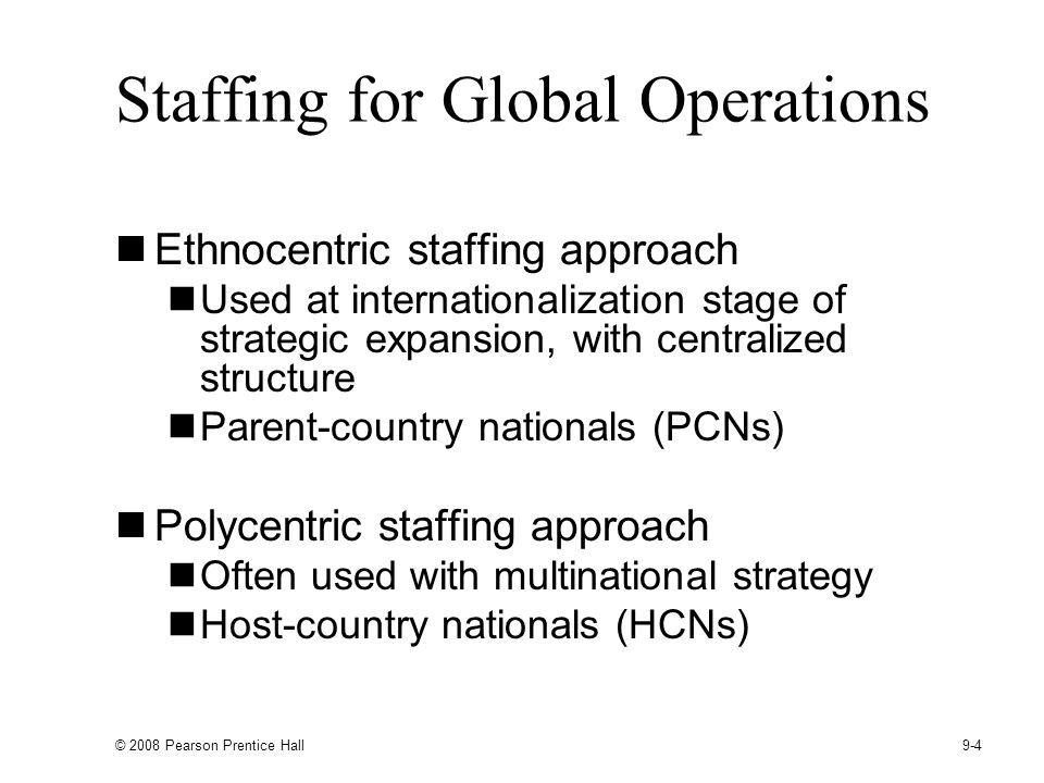 staffing for global operations Free essay: chapter 9 – staffing and training for global operations multiple choice questions 1 ideally, the _____ should dictate the organizational.